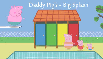 Daddy Pig's Big Splash